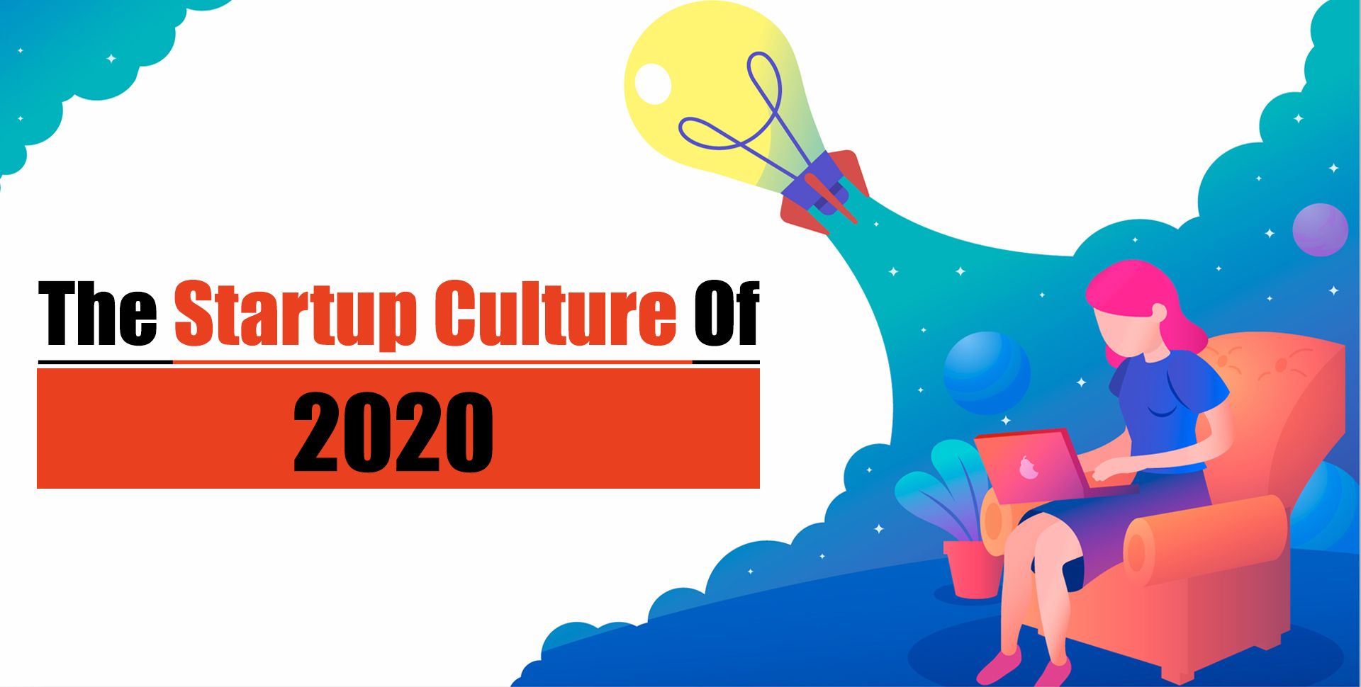 The Startup Culture Of 2020